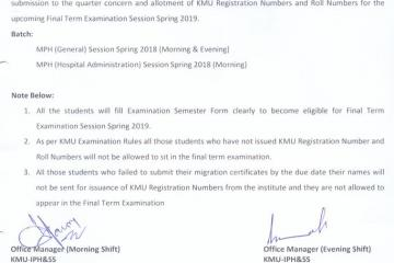 2-	Submission of Requisite documents for allotment of KMU Registration Numbers and Roll Numbers for the upcoming Final Term Examination Session Spring 2019